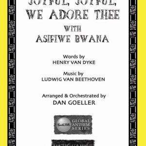 """SATB Choral Anthem """"Joyful, Joyful, We Adore Thee with Asifiwe Bwana"""""""
